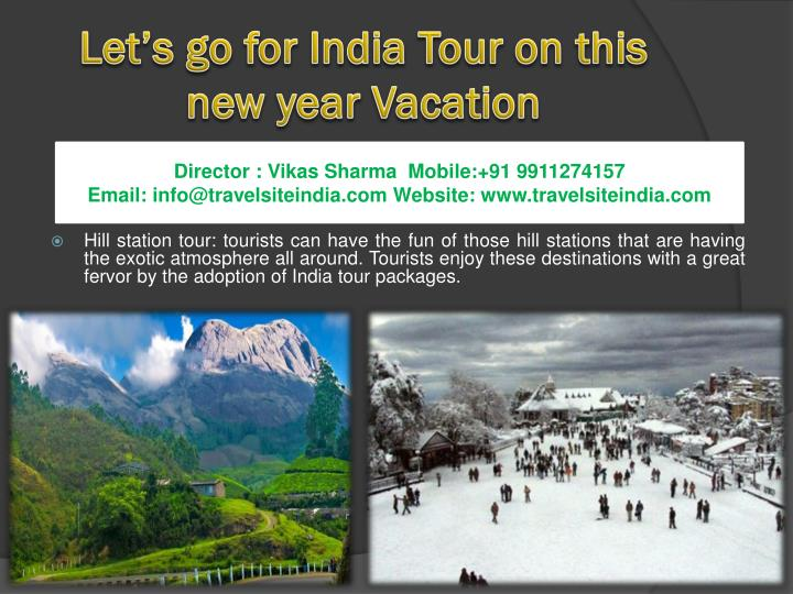 Let's go for India Tour on this new year Vacation