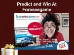 predict and win at foreseegame