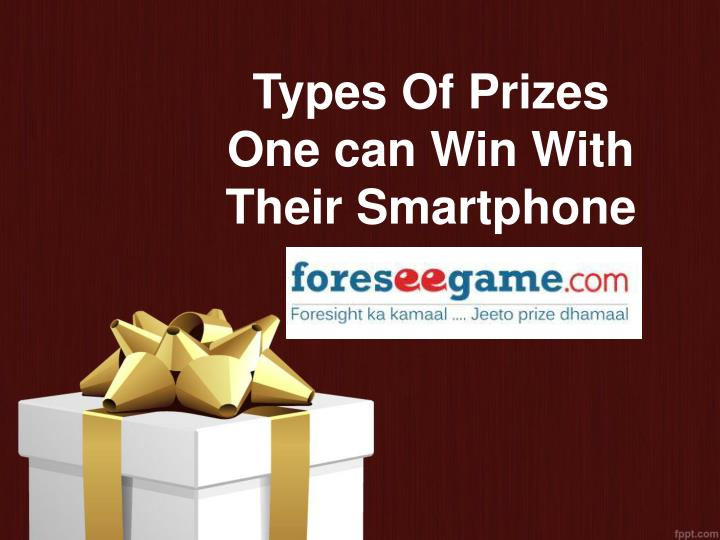 Types of prizes one can win with their smartphone