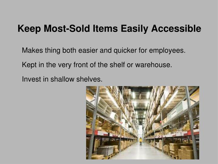 Keep Most-Sold Items Easily Accessible