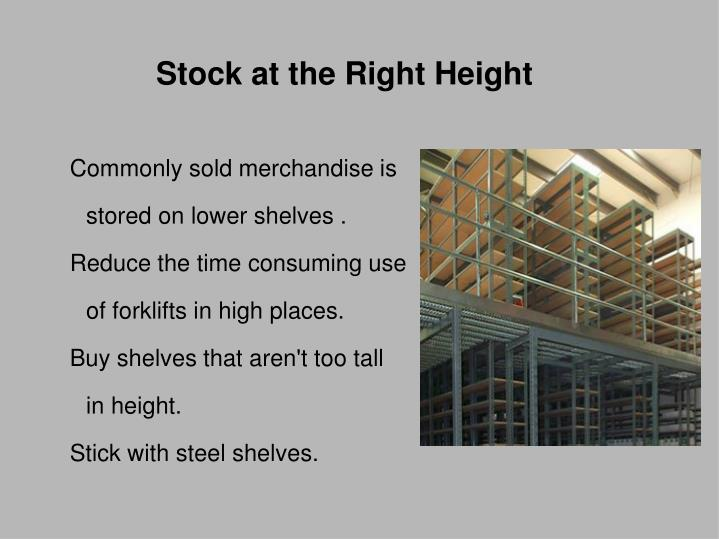 Stock at the Right Height