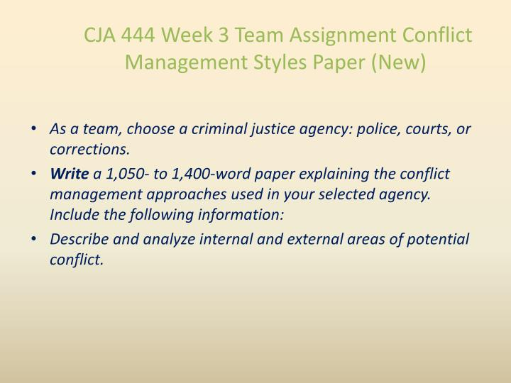 CJA 444 Week 3 Team Assignment Conflict Management Styles Paper (New)