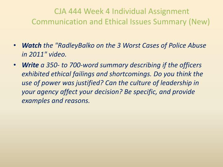 CJA 444 Week 4 Individual Assignment Communication and Ethical Issues Summary (New)