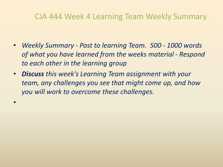 CJA 444 Week 4 Learning Team Weekly Summary