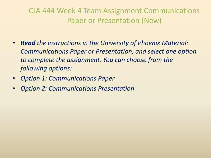 CJA 444 Week 4 Team Assignment Communications Paper or Presentation (New)