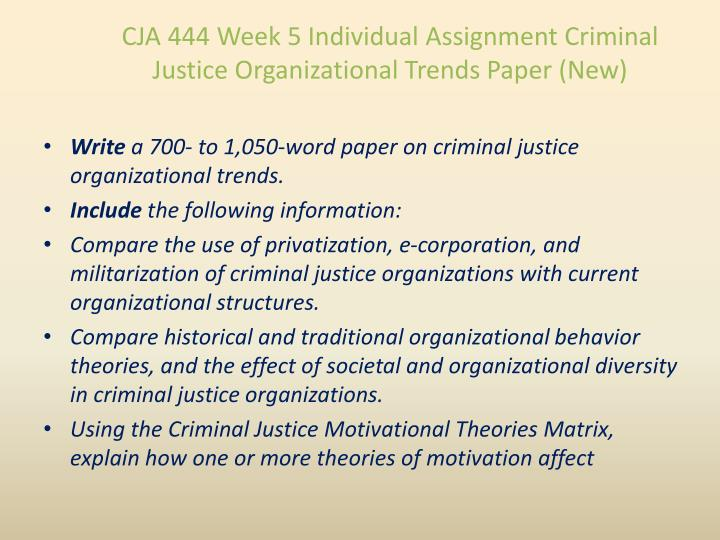 CJA 444 Week 5 Individual Assignment Criminal Justice Organizational Trends Paper (New)