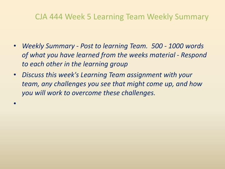 CJA 444 Week 5 Learning Team Weekly Summary
