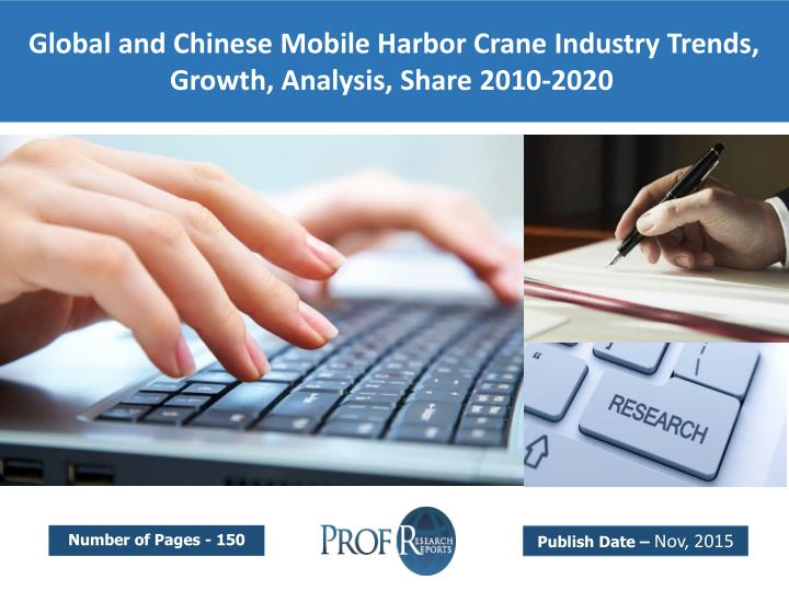 Global and Chinese Mobile Harbor Crane Industry Trends, Growth, Analysis, Share 2010-2020