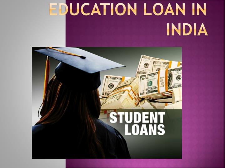 PPT - Education Loan in India PowerPoint Presentation - ID:7249214