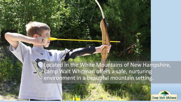 Located in the White Mountains of New Hampshire, Camp Walt Whitman offers a safe, nurturing environment in a beautiful mountain