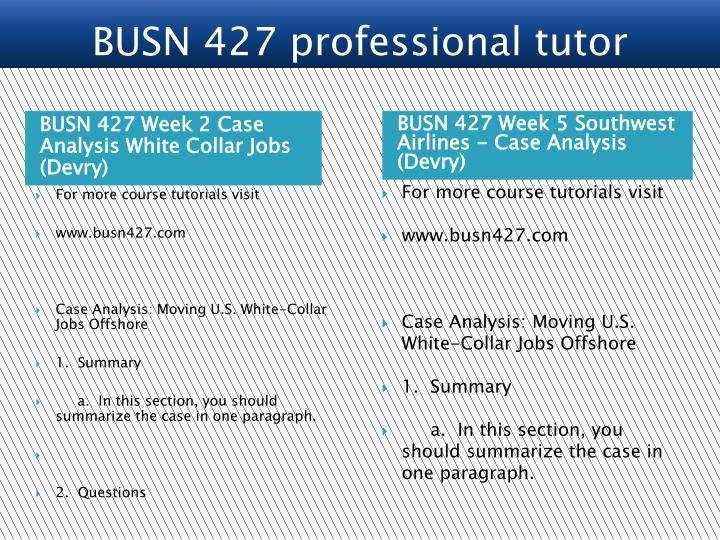 BUSN 427 Week 2 Case Analysis White Collar Jobs (Devry)
