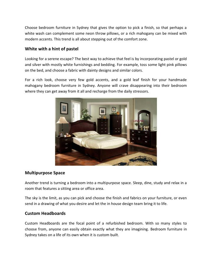 Choose bedroom furniture in Sydney that gives the option to pick a finish, so that perhaps a