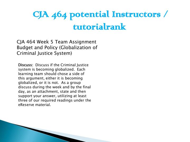 cja 464 week 4 learning team Prepare a 1,400-1,750-word paper in which you summarize the goals in the criminal justice system that your selected policy attempts to achieve additionally, analyze the effective and ineffective initiatives associated with your selected policy, as well as any historical significance that may have .