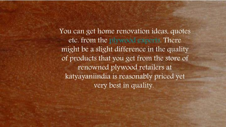 You can get home renovation ideas, quotes etc. from the