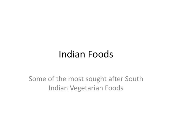 Indian foods