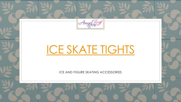 Ice Skate Tights