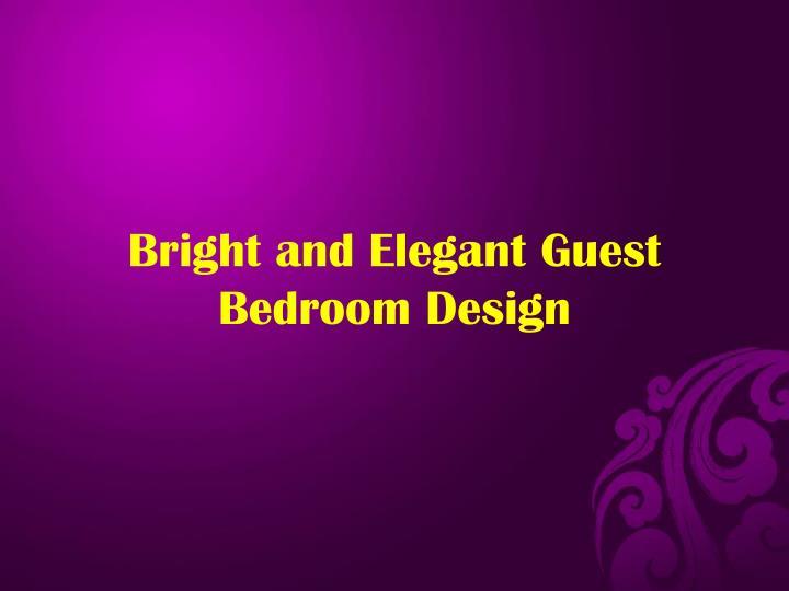 Bright and Elegant Guest Bedroom Design