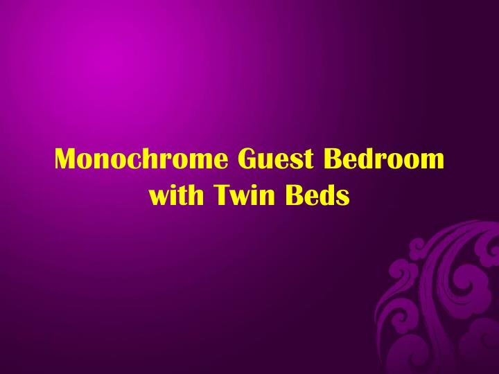 Monochrome Guest Bedroom with Twin Beds