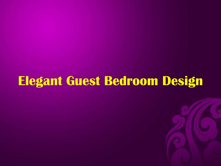Elegant Guest Bedroom Design