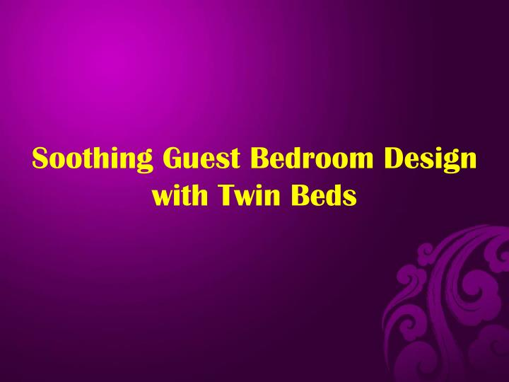 Soothing Guest Bedroom Design with Twin Beds