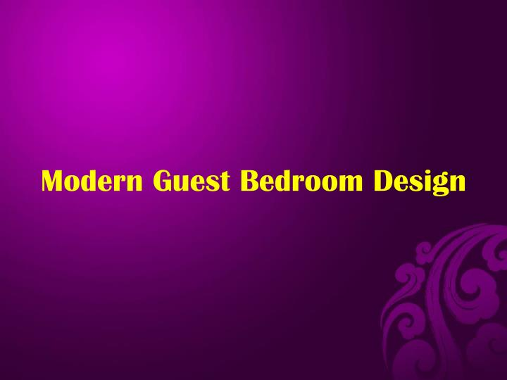 Modern Guest Bedroom Design