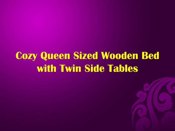 Cozy Queen Sized Wooden Bed with Twin Side Tables
