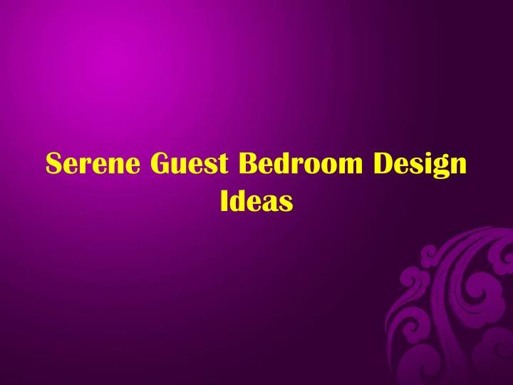 Serene Guest Bedroom Design Ideas