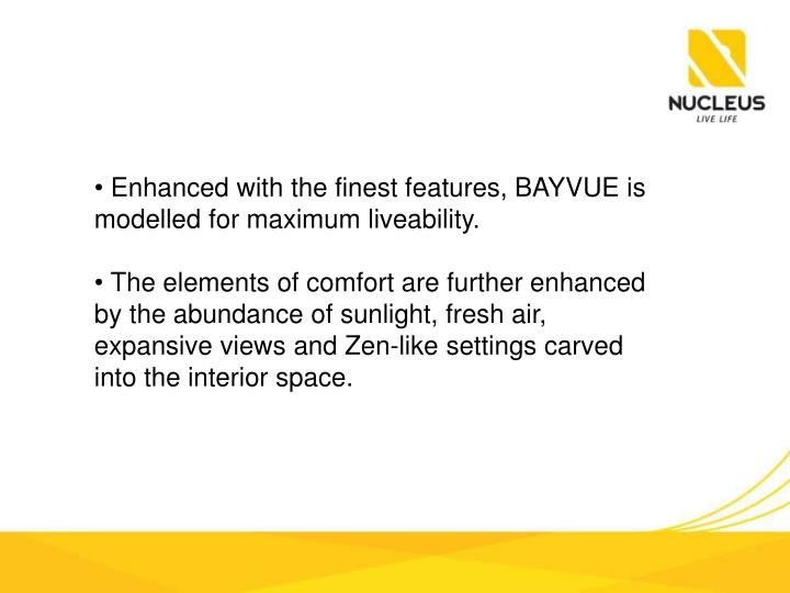Enhanced with the finest features, BAYVUE is modelled for maximum liveability.