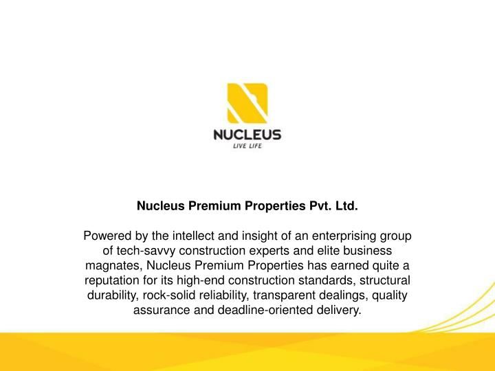 Nucleus Premium Properties Pvt. Ltd.