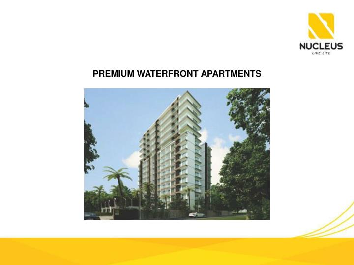 PREMIUM WATERFRONT APARTMENTS