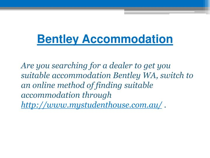 Bentley Accommodation