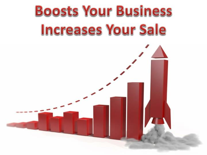 Boosts Your Business