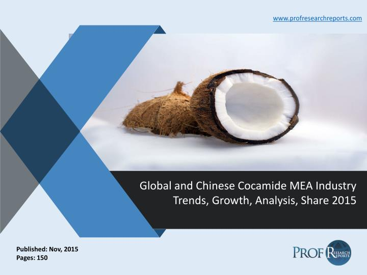 Global and chinese cocamide mea industry trends growth analysis share 2015