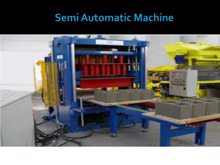 Semi Automatic Machine