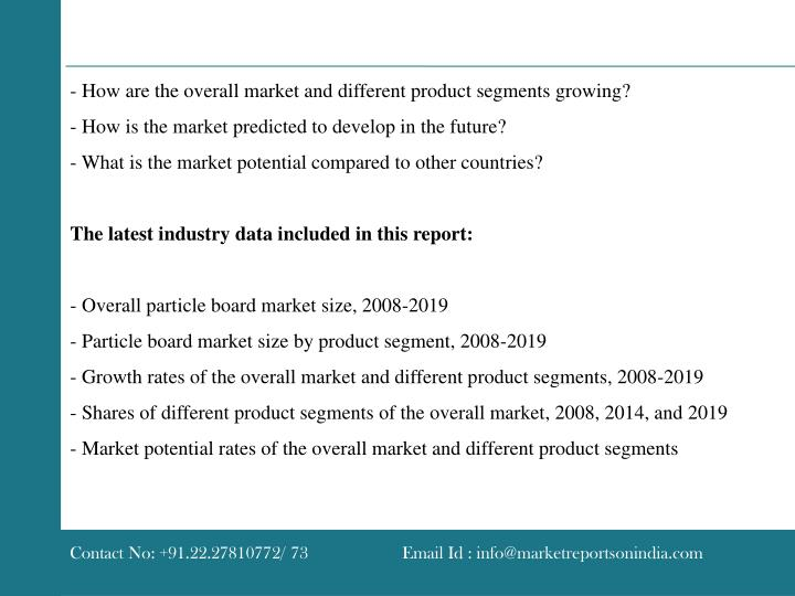 - How are the overall market and different product segments growing?