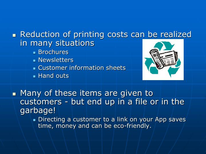 Reduction of printing costs can be realized in many situations