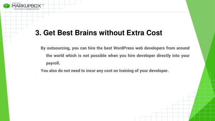 3. Get Best Brains without Extra Cost