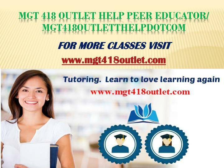 Mgt 418 outlet help peer educator mgt418outletthelpdotcom