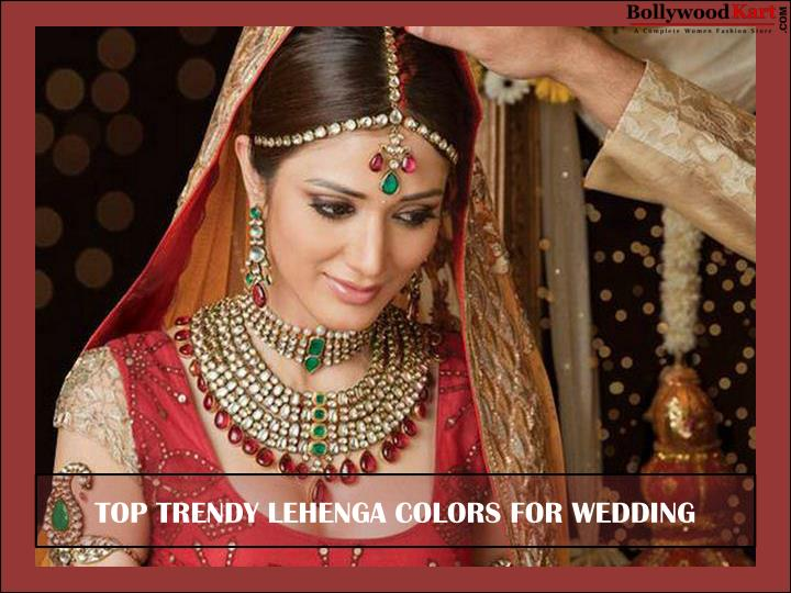 top trendy lehenga colors for wedding