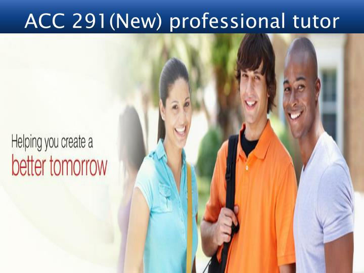 ACC 291(New) professional tutor