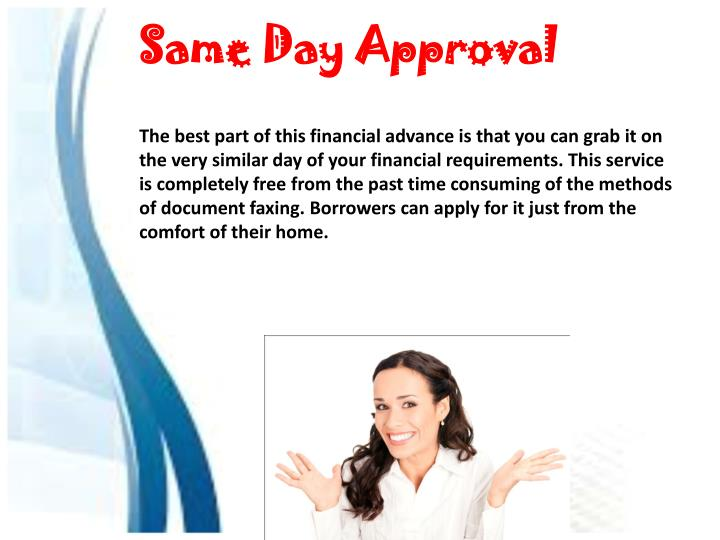 Same Day Approval
