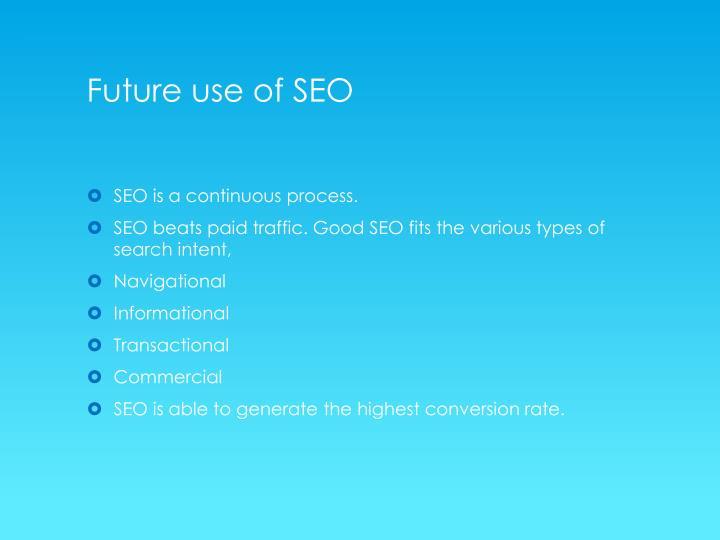 Future use of SEO