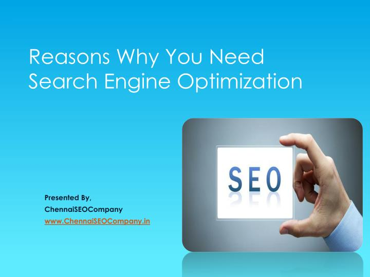Reasons why you need search engine optimization