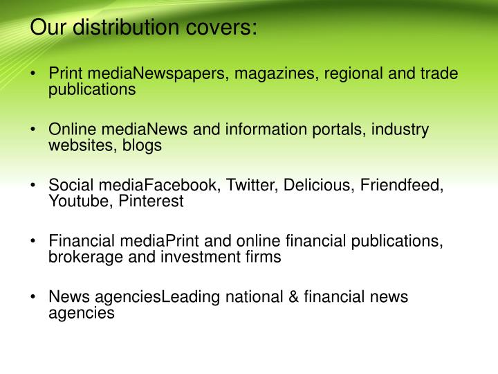 Our distribution covers: