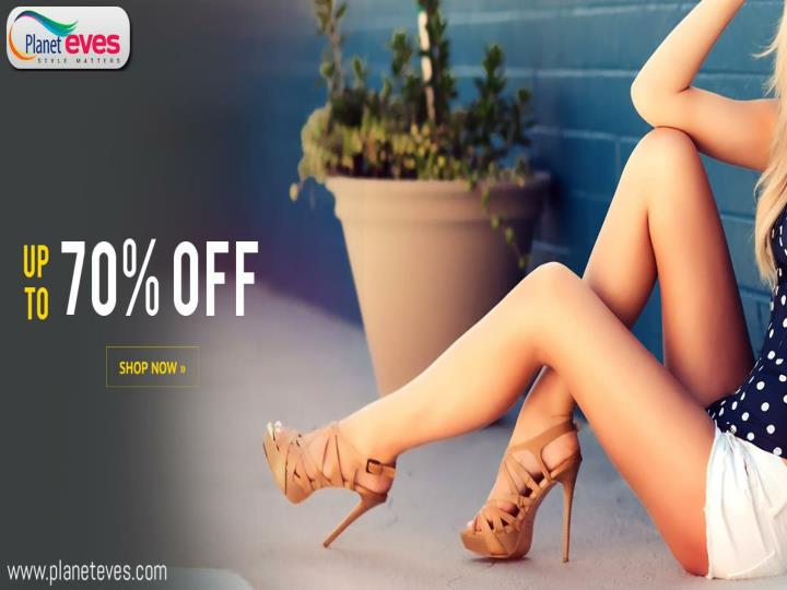 Upto 70 off on women online shopping at planeteves com 7254863