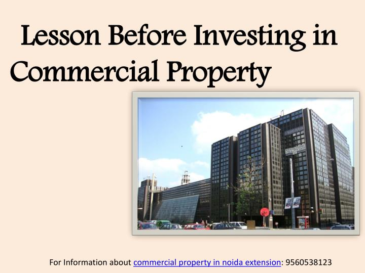 Lesson Before Investing in  Commercial Property