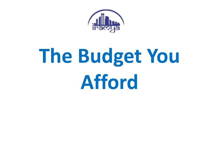 The Budget You Afford