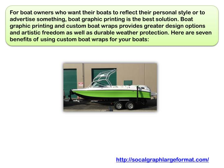 For boat owners who want their boats to reflect their personal style or to advertise something, boat...