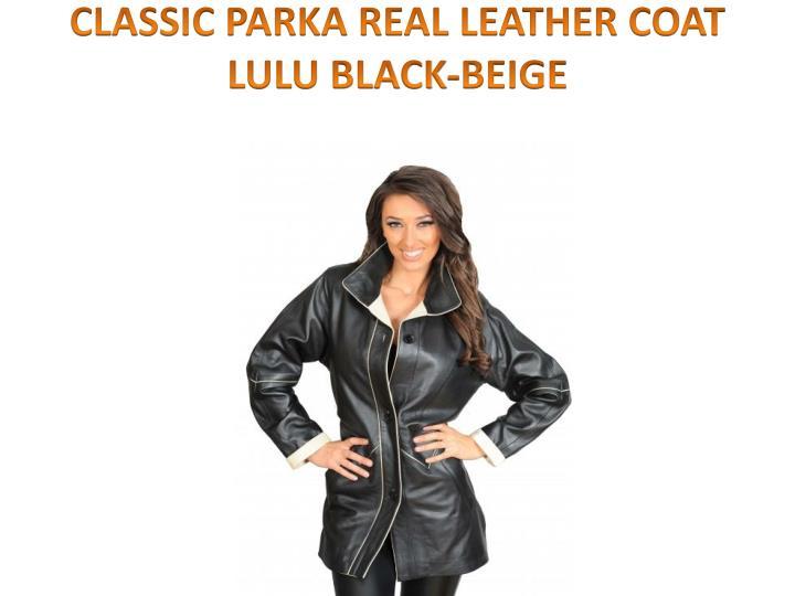 CLASSIC PARKA REAL LEATHER COAT LULU BLACK-BEIGE