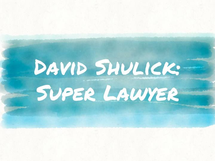David shulick super lawyer